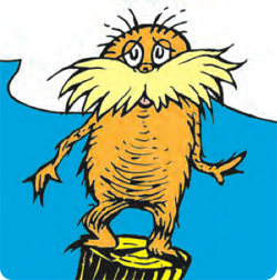 I am the Lorax, I speak for the trees