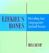 Ezekiel's Bones published in 2007 by Bill Kemp